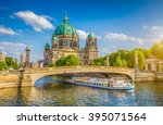 Stock photo beautiful view of historic berlin cathedral berliner dom at famous museumsinsel museum island 395071564