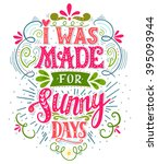 i was made for sunny days.... | Shutterstock .eps vector #395093944