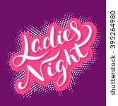 ladies night sign.  | Shutterstock .eps vector #395264980