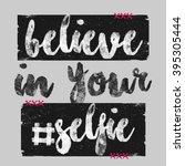 believe in your selfie. slogan... | Shutterstock .eps vector #395305444