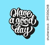 have a good day lettering text | Shutterstock .eps vector #395306248