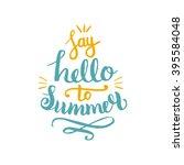say hello to summer vector... | Shutterstock .eps vector #395584048