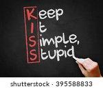 Stock photo a hand writing keep it simple stupid on chalkboard 395588833