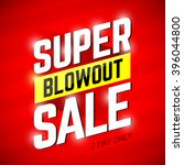 super blowout sale banner... | Shutterstock .eps vector #396044800