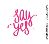 calligraphy say yes. trendy... | Shutterstock .eps vector #396539098