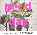 good day inspiration | Shutterstock . vector #396743446