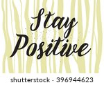 stay positive inscription.... | Shutterstock .eps vector #396944623