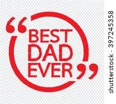 best dad ever | Shutterstock .eps vector #397245358