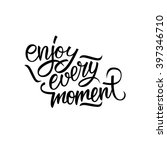 Enjoy Every Moment Quote. Enjoy ...