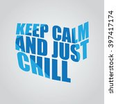 keep calm and just chill | Shutterstock .eps vector #397417174