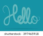 vector 3d lettering. hello... | Shutterstock .eps vector #397465918
