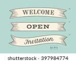 Set of old vintage ribbon banners and drawing in engraving style with word Welcome, Open and Invitation. Hand drawn design element. Vector Illustration | Shutterstock vector #397984774