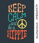 keep calm and be a hippie.... | Shutterstock .eps vector #398069479