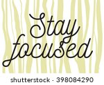 stay focused inscription.... | Shutterstock .eps vector #398084290