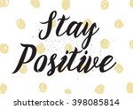 stay positive inscription.... | Shutterstock .eps vector #398085814