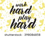 work hard  play hard... | Shutterstock .eps vector #398086858