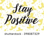 stay positive inscription....   Shutterstock .eps vector #398087329