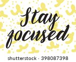 stay focused inscription.... | Shutterstock .eps vector #398087398