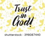 trust in god inscription.... | Shutterstock .eps vector #398087440