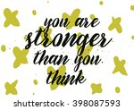 you are stronger than you think ... | Shutterstock .eps vector #398087593