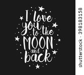 i love you to the moon and back ... | Shutterstock .eps vector #398183158
