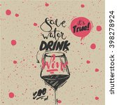quote   save water drink wine....