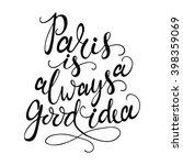 Hand Drawn Phrase Paris Is...