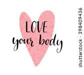 love your body phrase.... | Shutterstock .eps vector #398409436