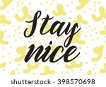 stay nice inscription. greeting ... | Shutterstock .eps vector #398570698