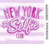 new york selfie club. slogan t... | Shutterstock .eps vector #398593999