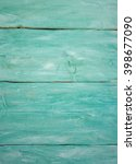 painted turquoise wooden... | Shutterstock . vector #398677090