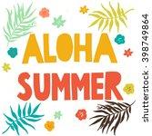 'aloha summer' hand lettering... | Shutterstock .eps vector #398749864