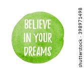 believe in your dreams vector... | Shutterstock .eps vector #398971498