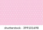 soft pink abstract isometric... | Shutterstock .eps vector #399101698
