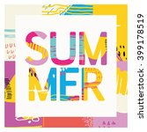 creative bright summer card. | Shutterstock .eps vector #399178519
