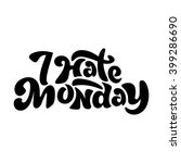 i hate monday   hand painted... | Shutterstock .eps vector #399286690