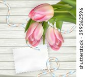 tulip flowers on wood... | Shutterstock .eps vector #399362596