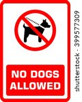 no dogs allowed. sign | Shutterstock .eps vector #399577309