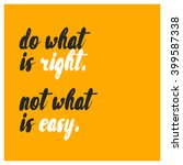 do what is right  motivational... | Shutterstock .eps vector #399587338