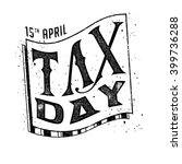 tax day. 15 april. taxes design ... | Shutterstock .eps vector #399736288
