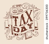 tax day. 15 april. taxes design ... | Shutterstock .eps vector #399736300