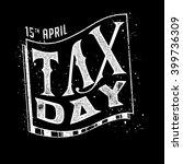 tax day. 15 april. taxes design ... | Shutterstock .eps vector #399736309