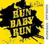 run  baby  run   motivational...   Shutterstock . vector #399784054