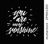 you are my sunshine....   Shutterstock .eps vector #399841303