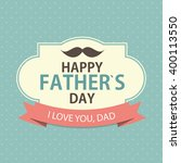 happy father s day poster card... | Shutterstock . vector #400113550