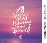 all you need is love and beach  ... | Shutterstock .eps vector #400140244