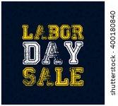 grunge typography labor day...   Shutterstock .eps vector #400180840