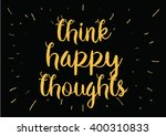 think happy thoughts... | Shutterstock .eps vector #400310833