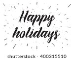 happy holidays inscription.... | Shutterstock .eps vector #400315510