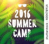 summer camp 2016  themed camp... | Shutterstock .eps vector #400478914
